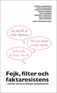 Fejk, filter och faktaresistens